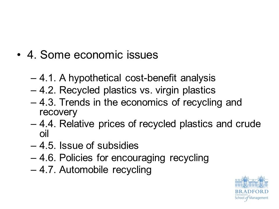 4. Some economic issues 4.1. A hypothetical cost-benefit analysis