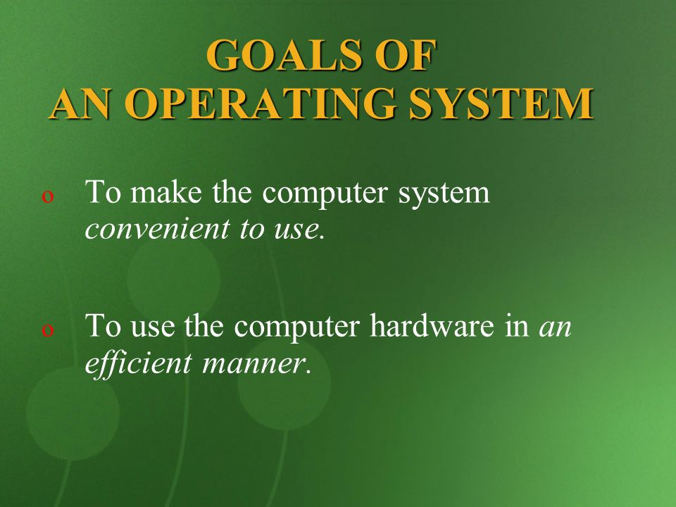 GOALS OF AN OPERATING SYSTEM