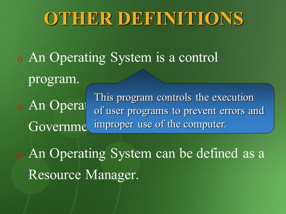 OTHER DEFINITIONS An Operating System is a control program.