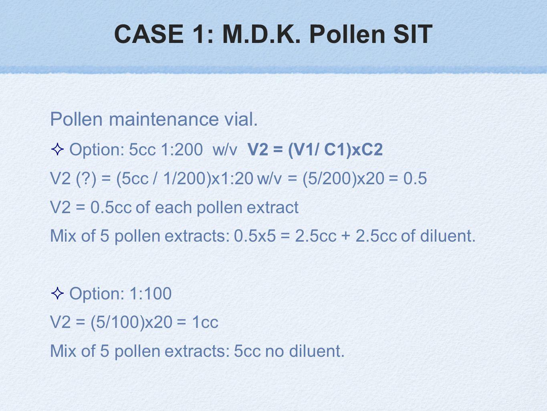 CASE 1: M.D.K. Pollen SIT Pollen maintenance vial.