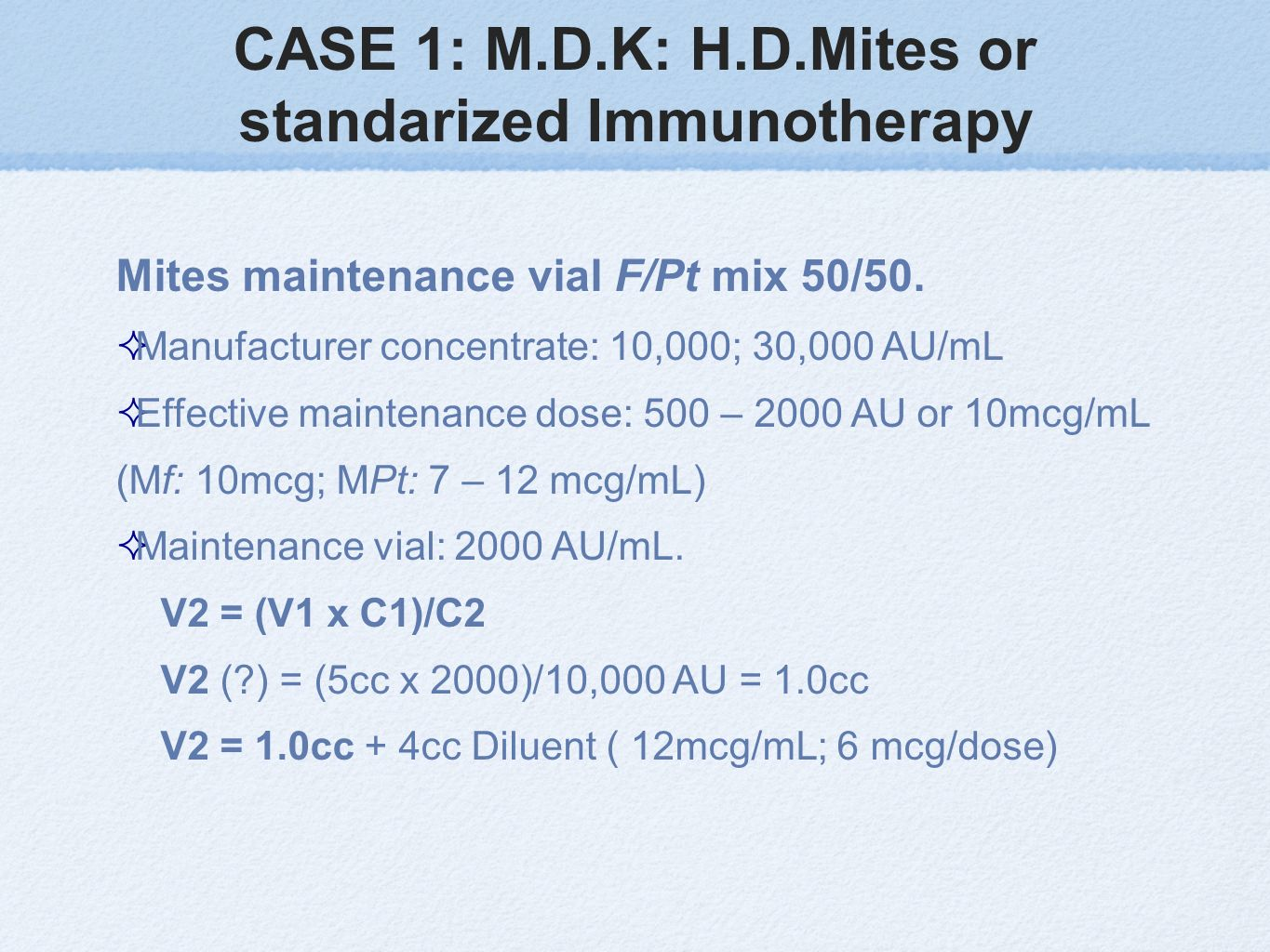CASE 1: M.D.K: H.D.Mites or standarized Immunotherapy