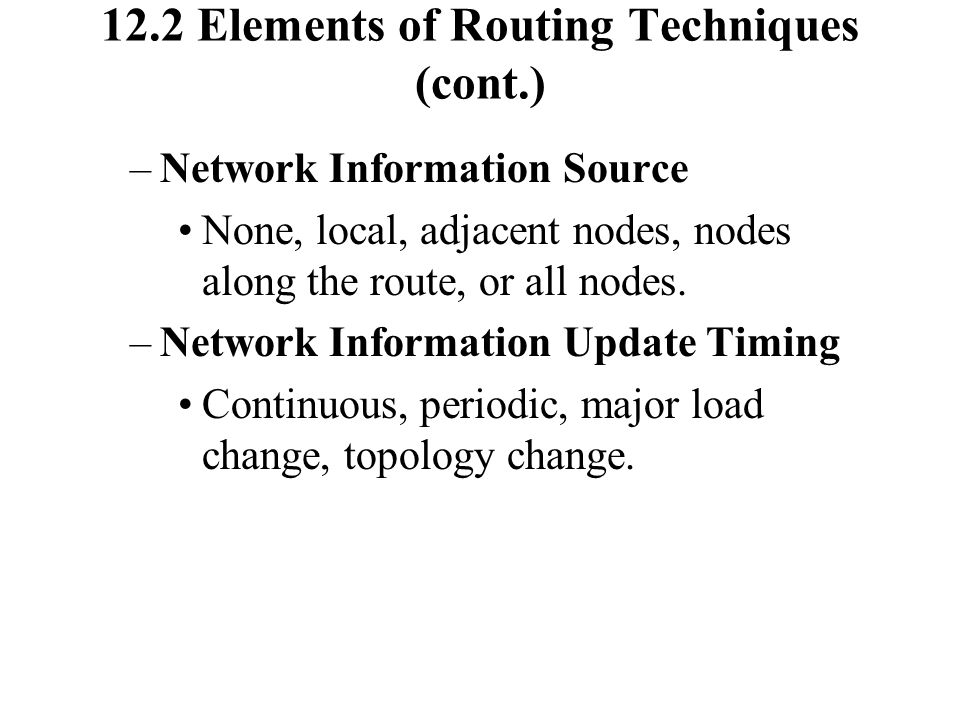 12.2 Elements of Routing Techniques (cont.)