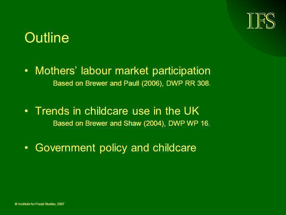 Outline Mothers' labour market participation