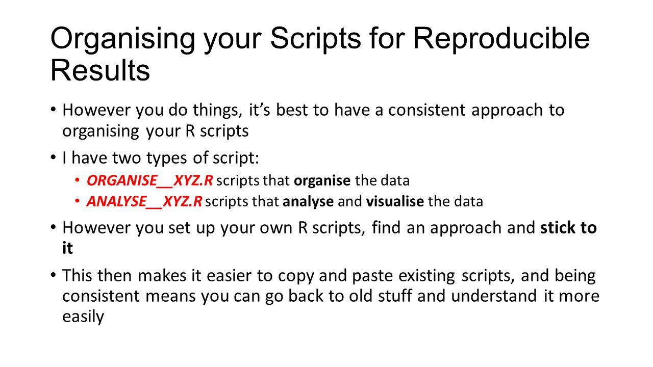 Organising your Scripts for Reproducible Results