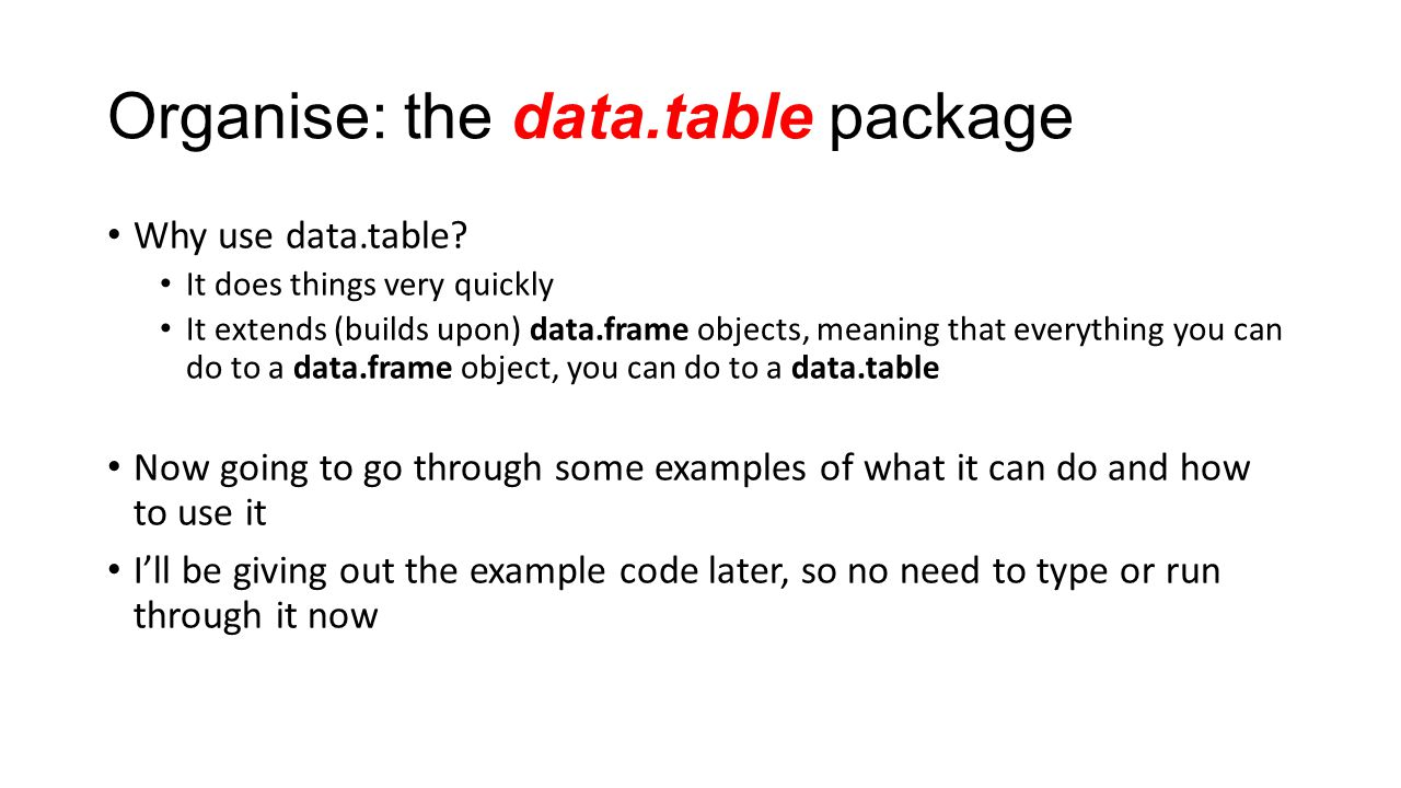Organise: the data.table package