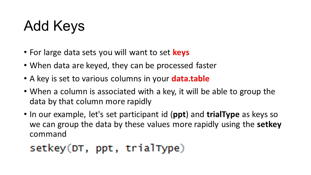 Add Keys For large data sets you will want to set keys