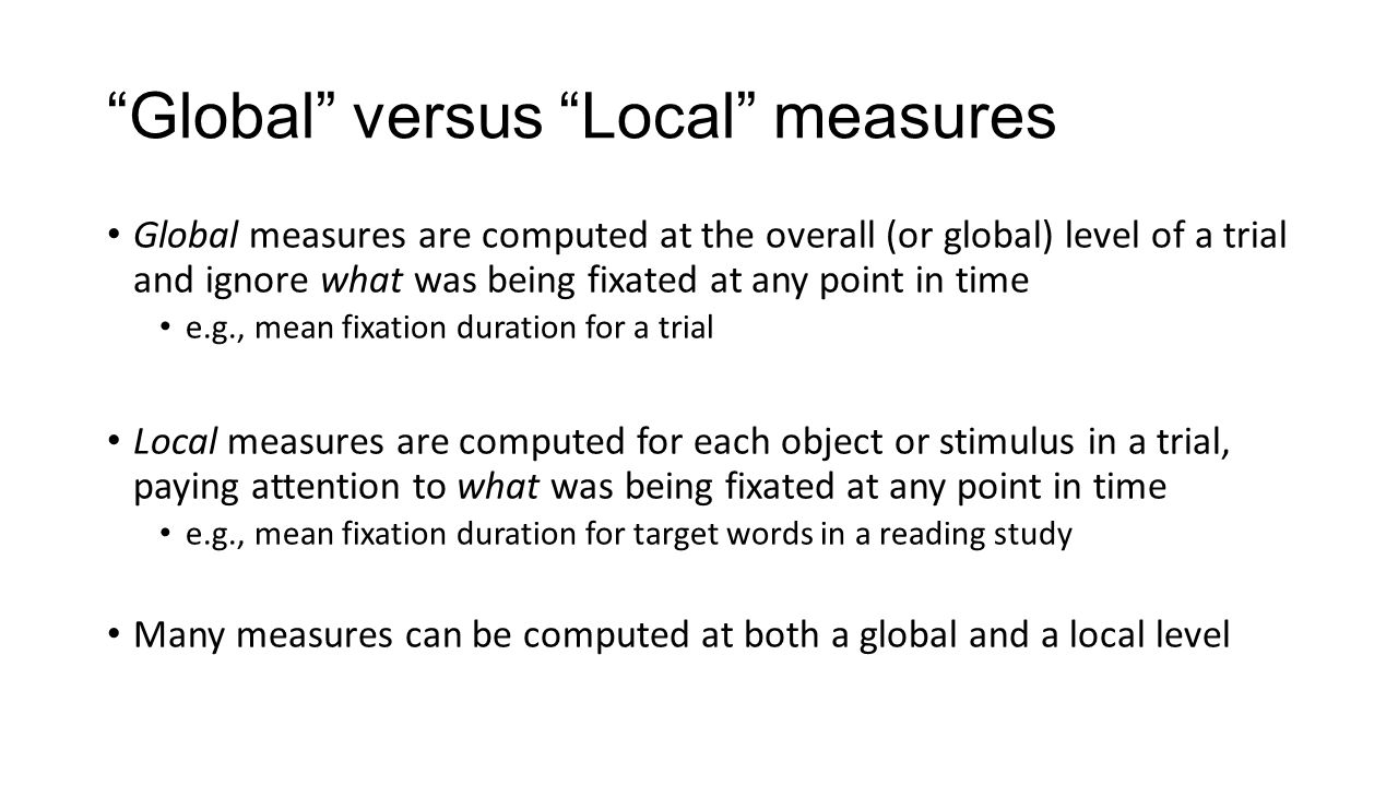 Global versus Local measures