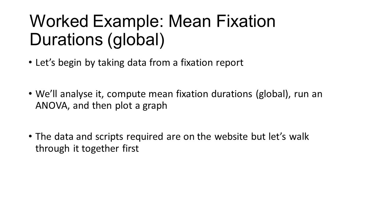Worked Example: Mean Fixation Durations (global)