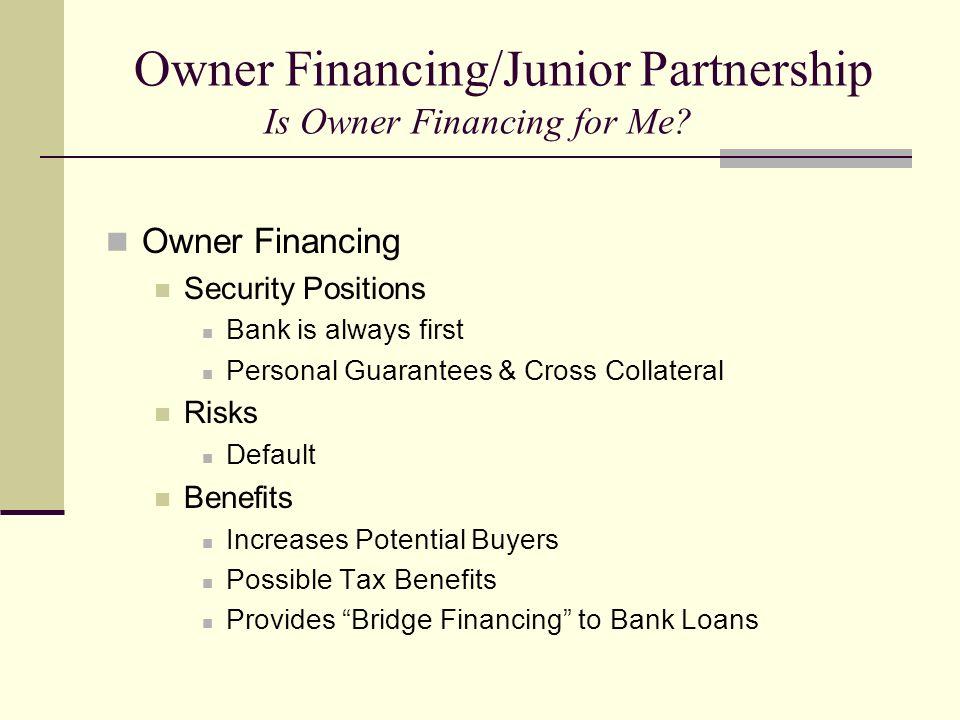 Owner Financing/Junior Partnership Is Owner Financing for Me