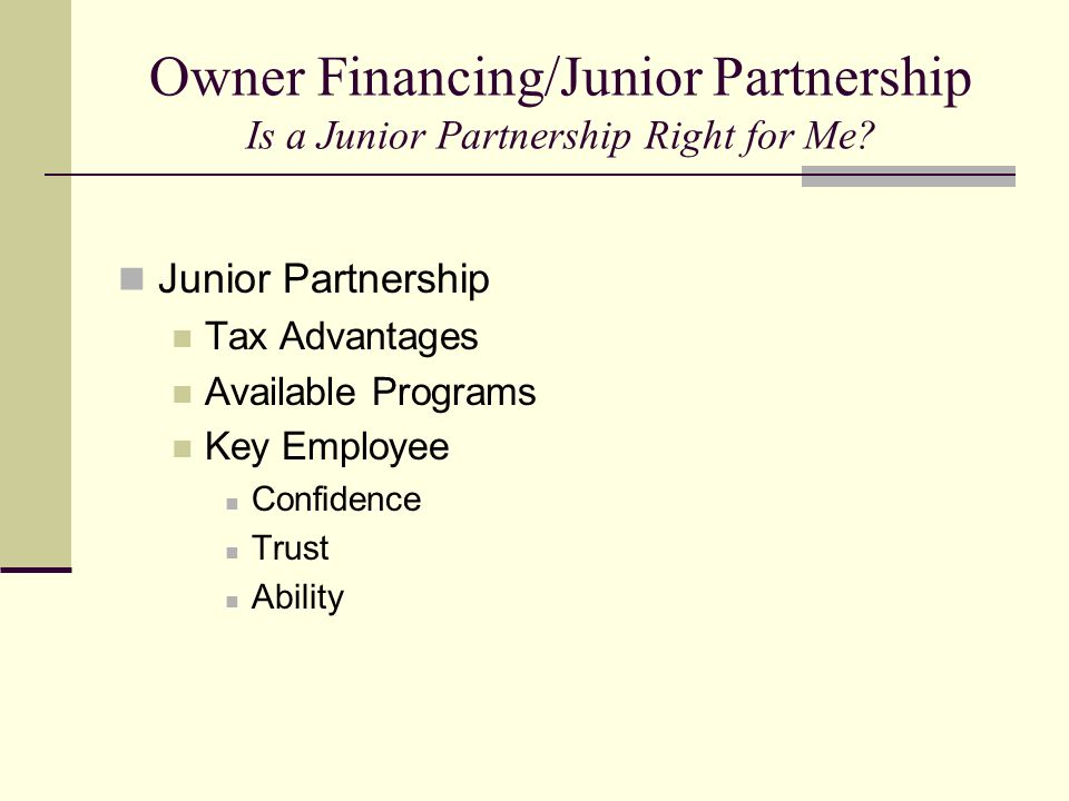 Owner Financing/Junior Partnership Is a Junior Partnership Right for Me