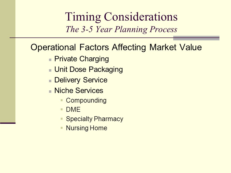 Timing Considerations The 3-5 Year Planning Process