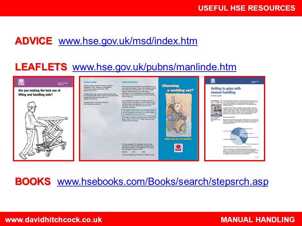 ADVICE www.hse.gov.uk/msd/index.htm