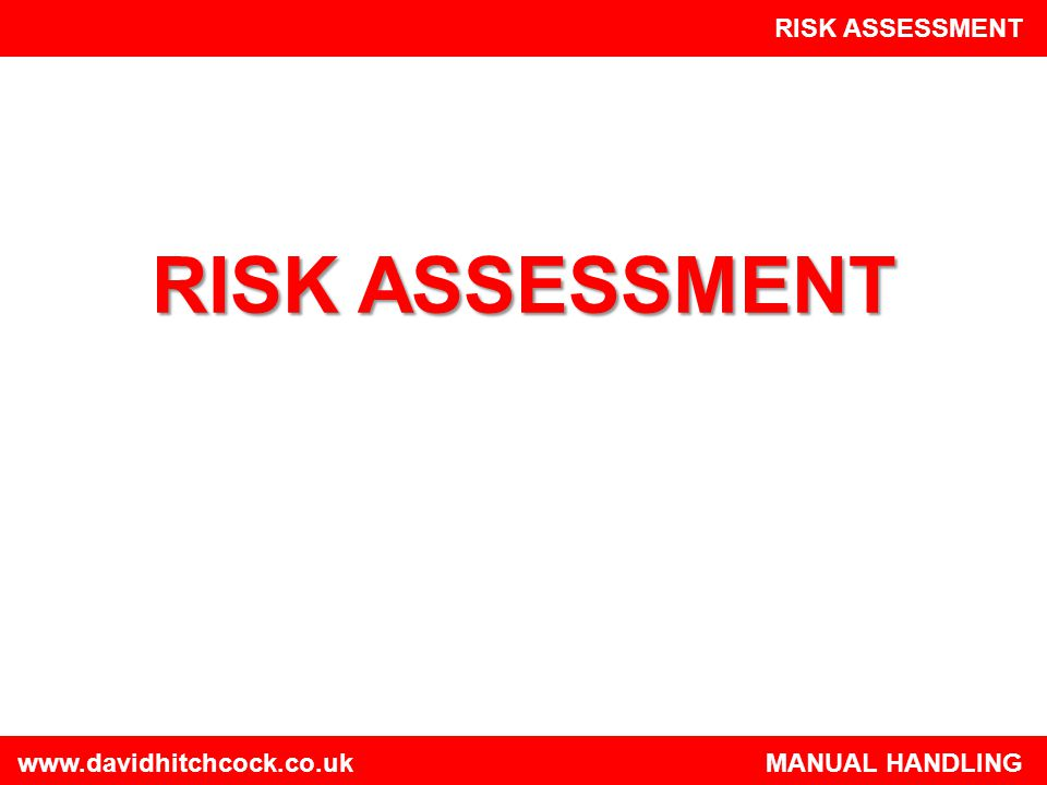 RISK ASSESSMENT www.davidhitchcock.co.uk MANUAL HANDLING