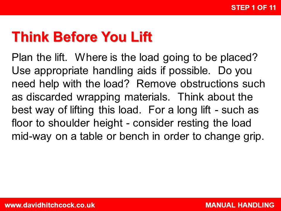 STEP 1 OF 11 Think Before You Lift.