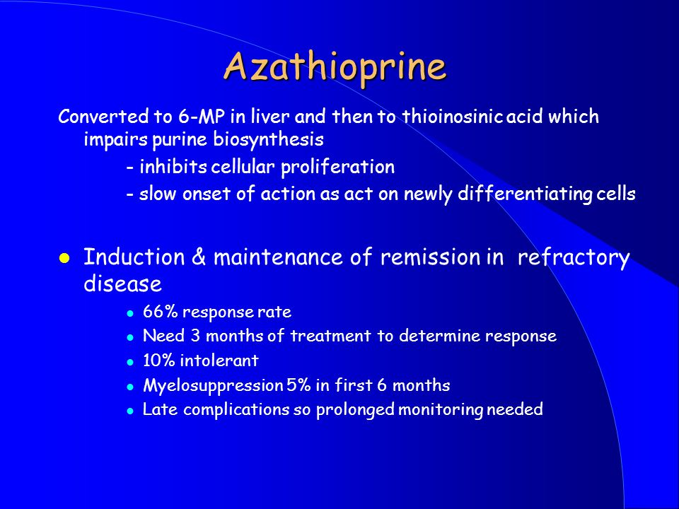 Azathioprine Converted to 6-MP in liver and then to thioinosinic acid which impairs purine biosynthesis.