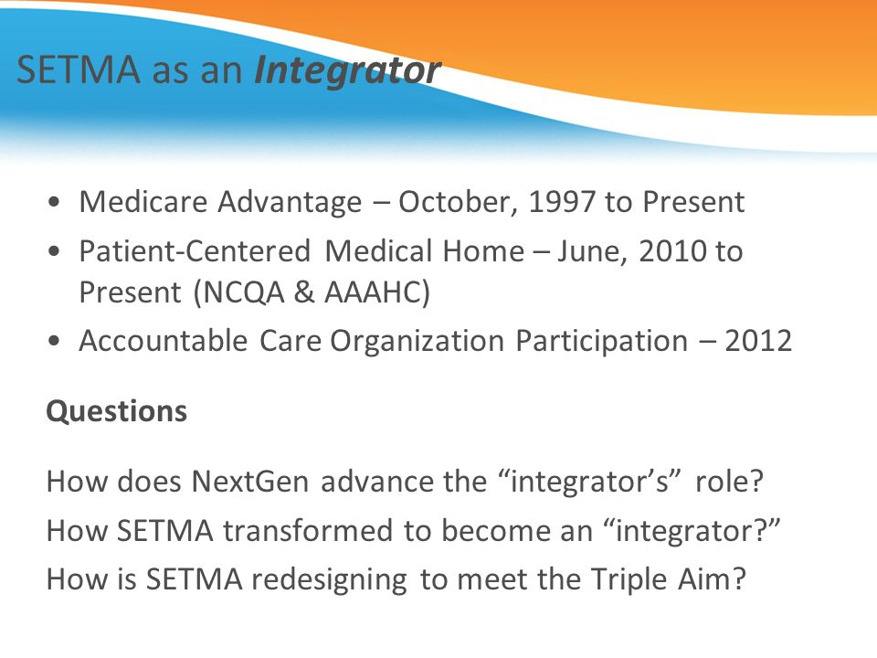 SETMA as an Integrator Medicare Advantage – October, 1997 to Present