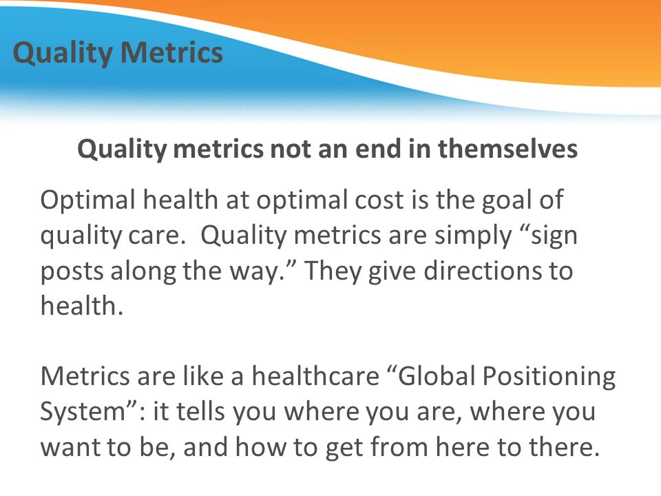 Quality metrics not an end in themselves