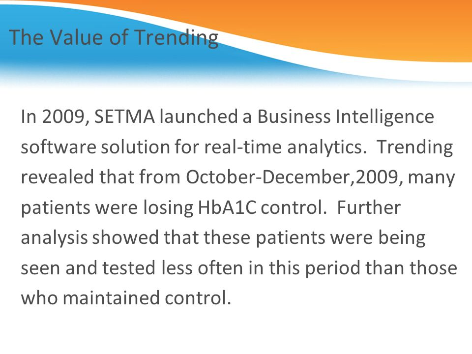 The Value of Trending In 2009, SETMA launched a Business Intelligence