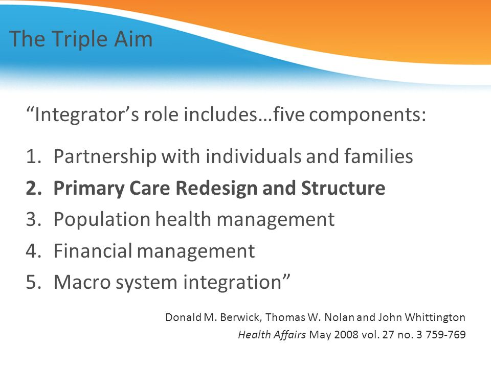 The Triple Aim Integrator's role includes…five components: