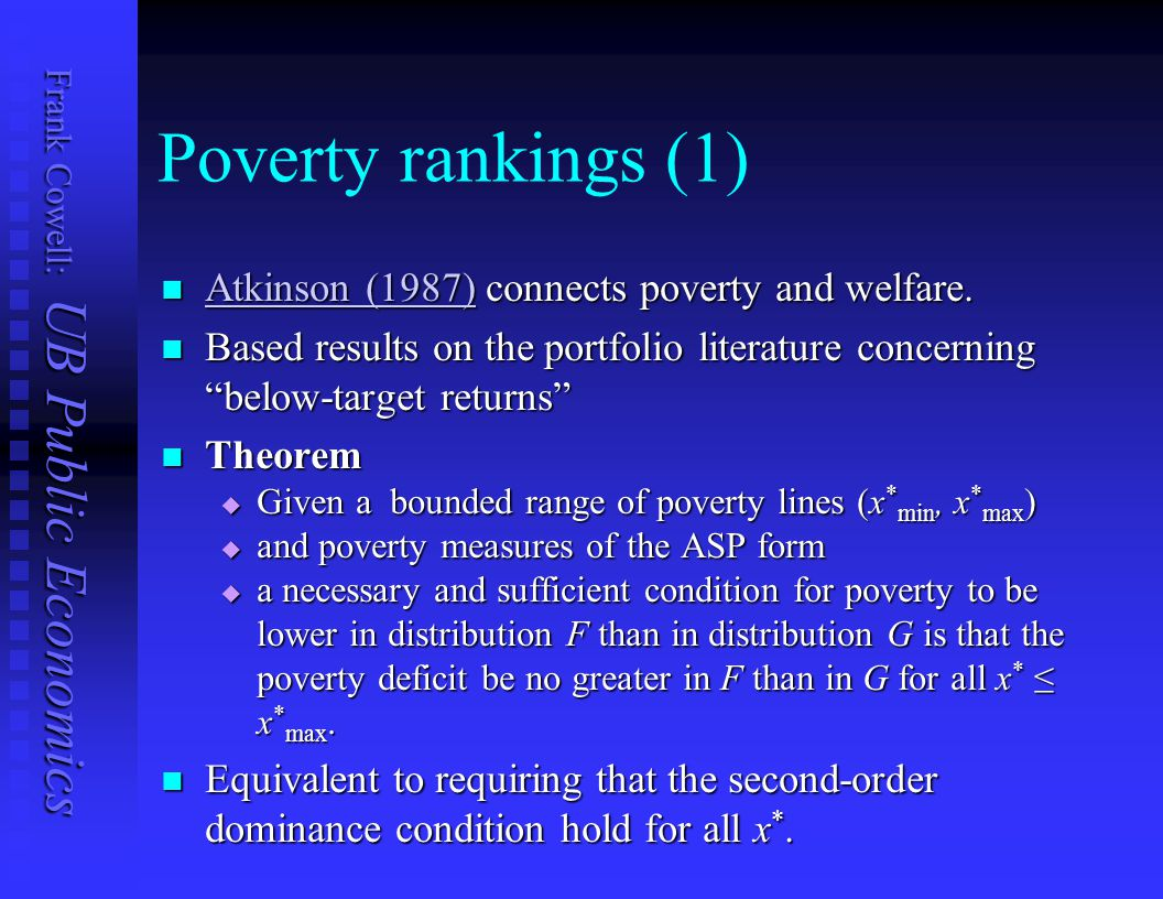Poverty rankings (1) Atkinson (1987) connects poverty and welfare.