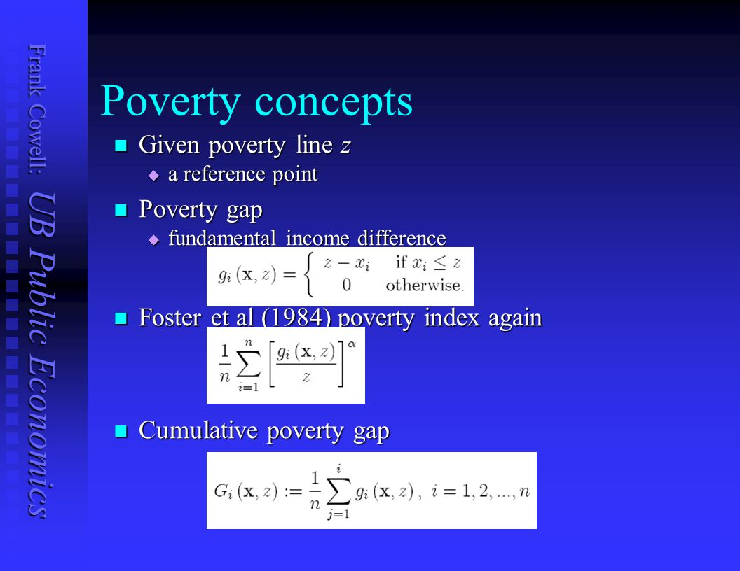Poverty concepts Given poverty line z Poverty gap