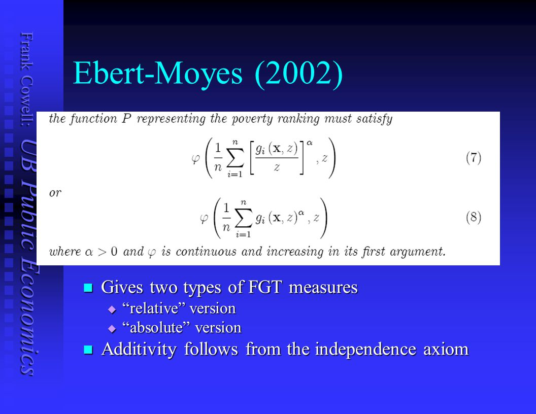 Ebert-Moyes (2002) Gives two types of FGT measures