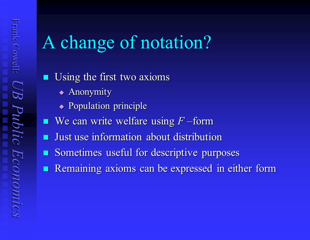 A change of notation Using the first two axioms