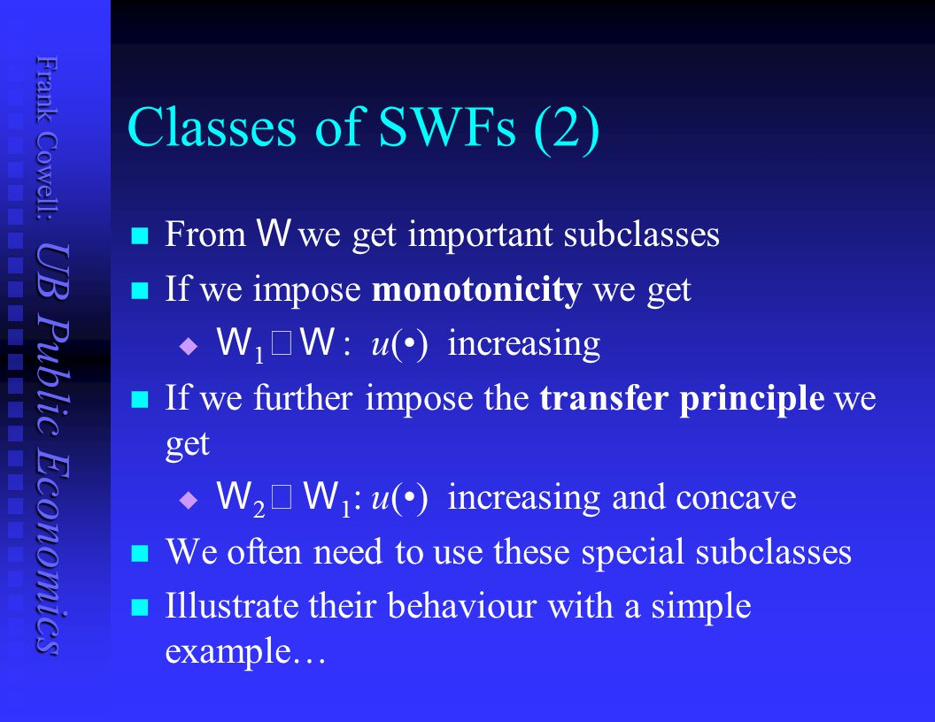 Classes of SWFs (2) From W we get important subclasses