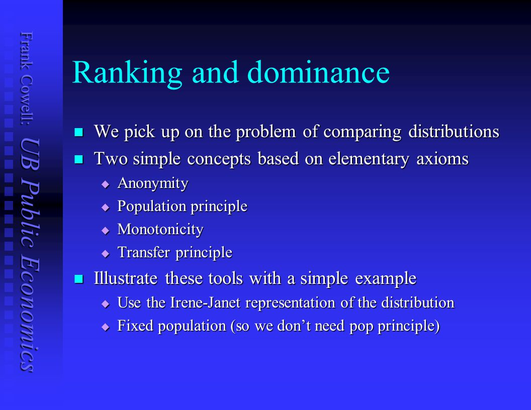 Ranking and dominance We pick up on the problem of comparing distributions. Two simple concepts based on elementary axioms.