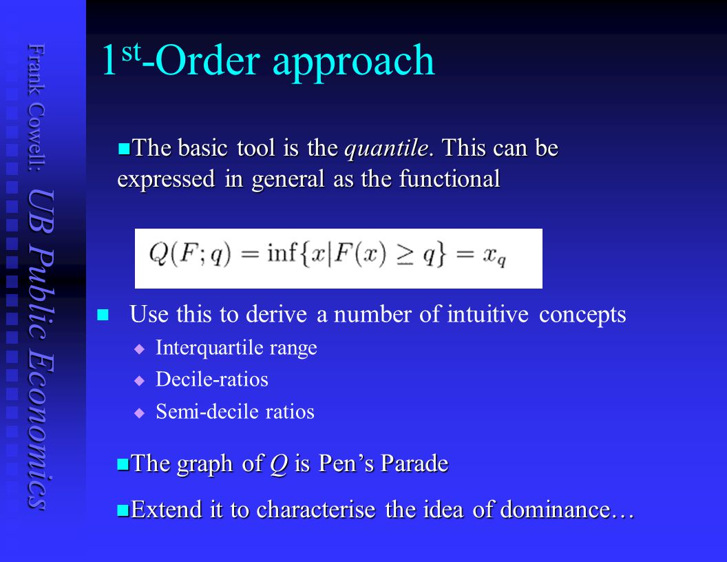 1st-Order approach The basic tool is the quantile. This can be expressed in general as the functional.