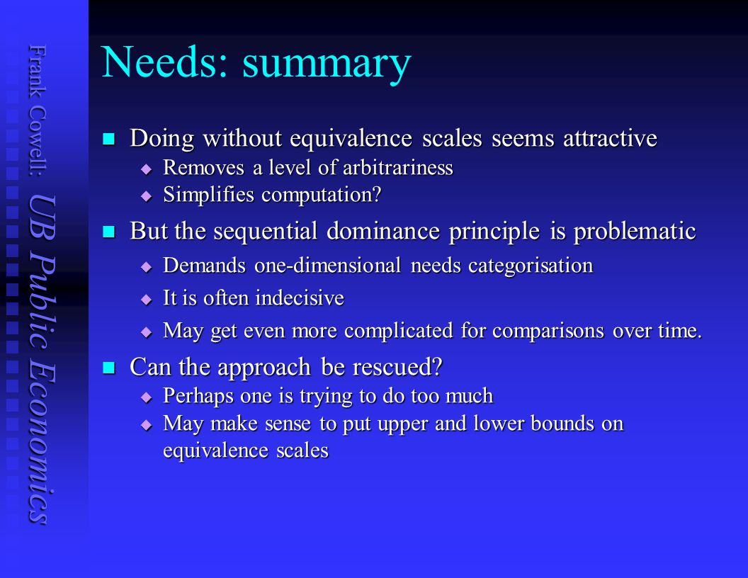 Needs: summary Doing without equivalence scales seems attractive