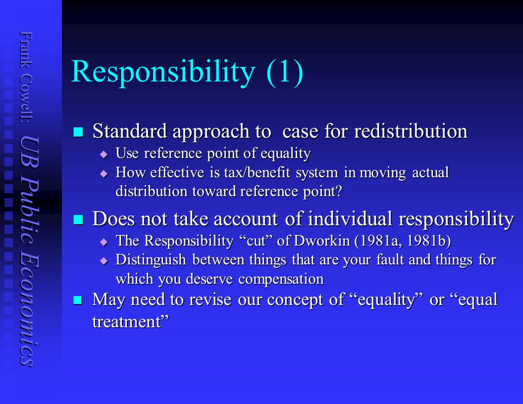 Responsibility (1) Standard approach to case for redistribution