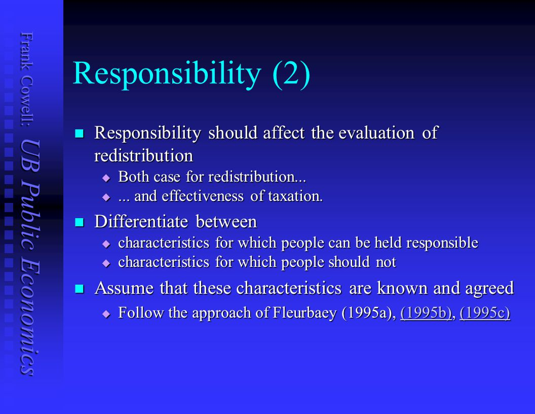 Responsibility (2) Responsibility should affect the evaluation of redistribution. Both case for redistribution...