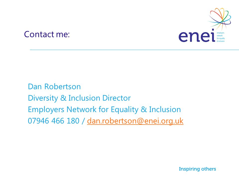 Contact me: Dan Robertson Diversity & Inclusion Director