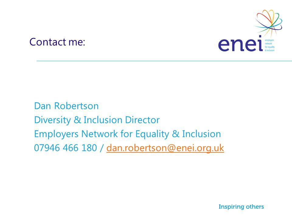 Contact me: Dan Robertson Diversity & Inclusion Director