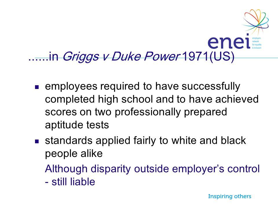 ......in Griggs v Duke Power 1971(US)