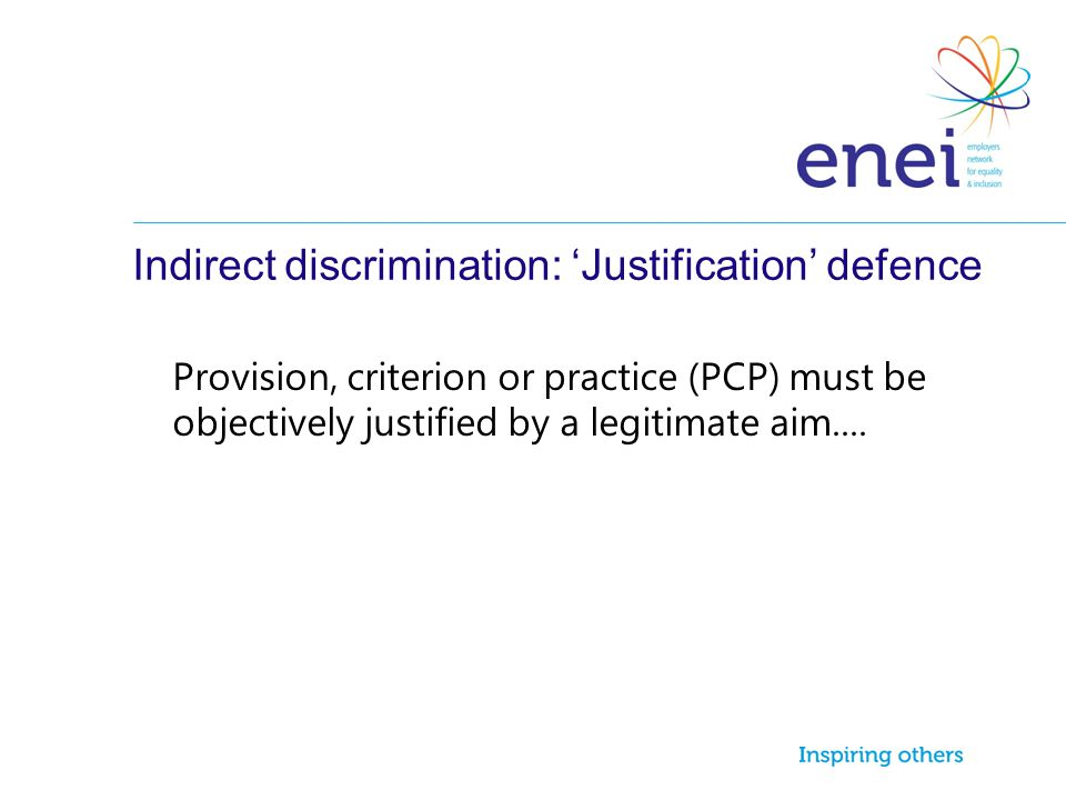Indirect discrimination: 'Justification' defence
