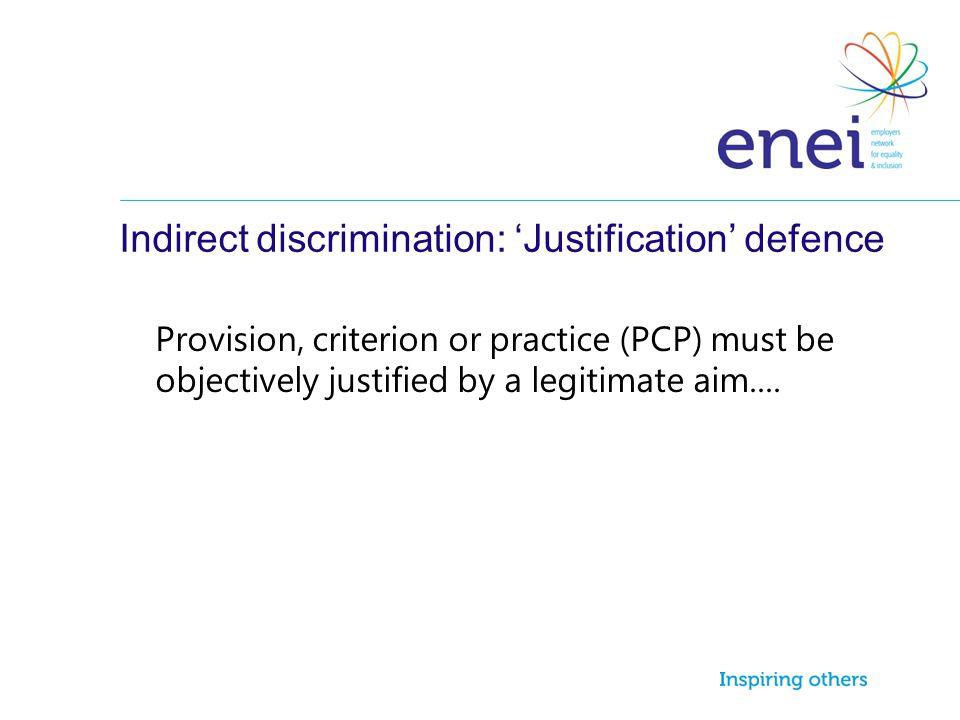 Indirect discrimination: 'Justification' defence