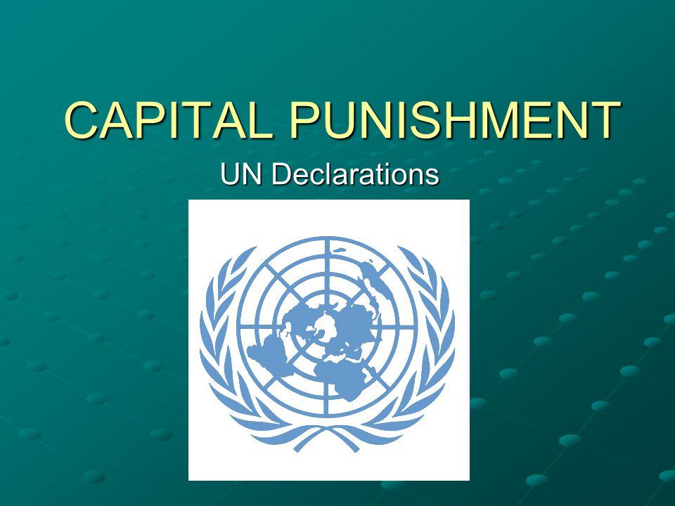 CAPITAL PUNISHMENT UN Declarations