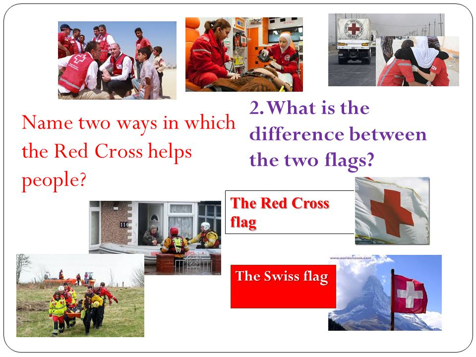 Name two ways in which the Red Cross helps people
