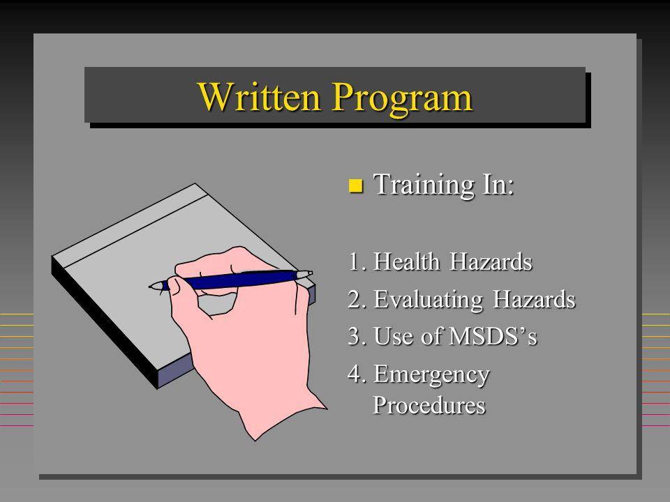 Written Program Training In: 1. Health Hazards 2. Evaluating Hazards