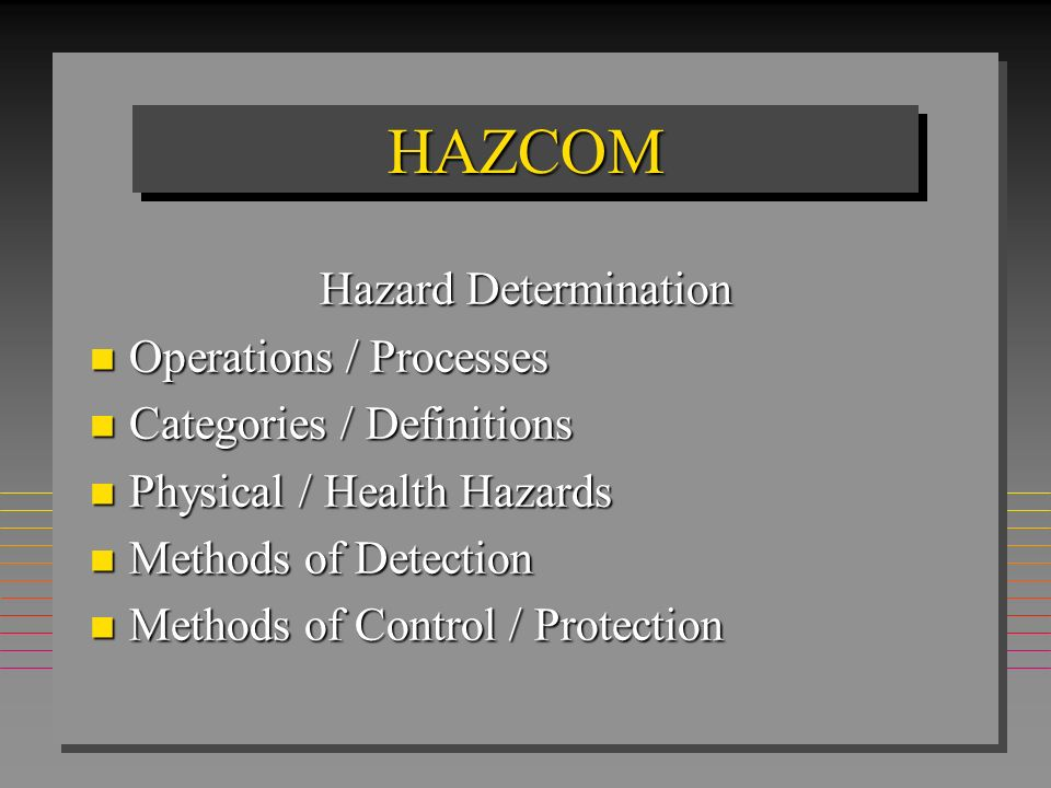 HAZCOM Hazard Determination Operations / Processes