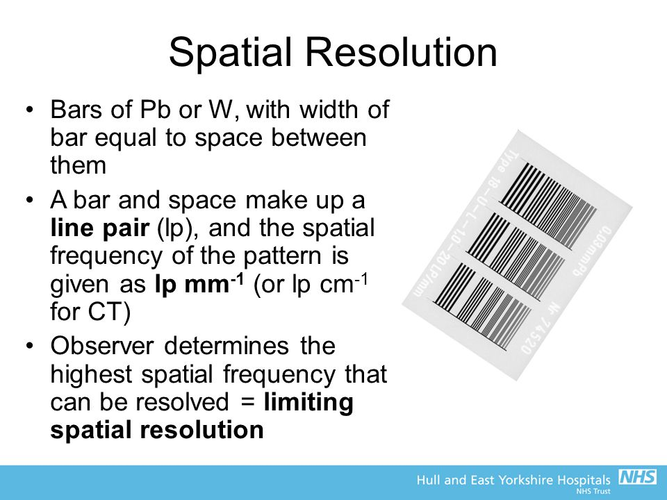 Spatial Resolution Bars of Pb or W, with width of bar equal to space between them.