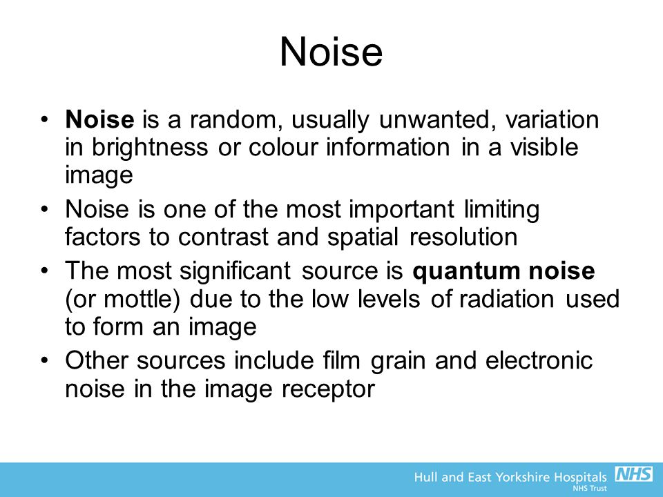 Noise Noise is a random, usually unwanted, variation in brightness or colour information in a visible image.
