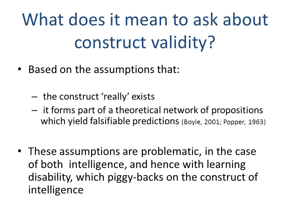 What does it mean to ask about construct validity
