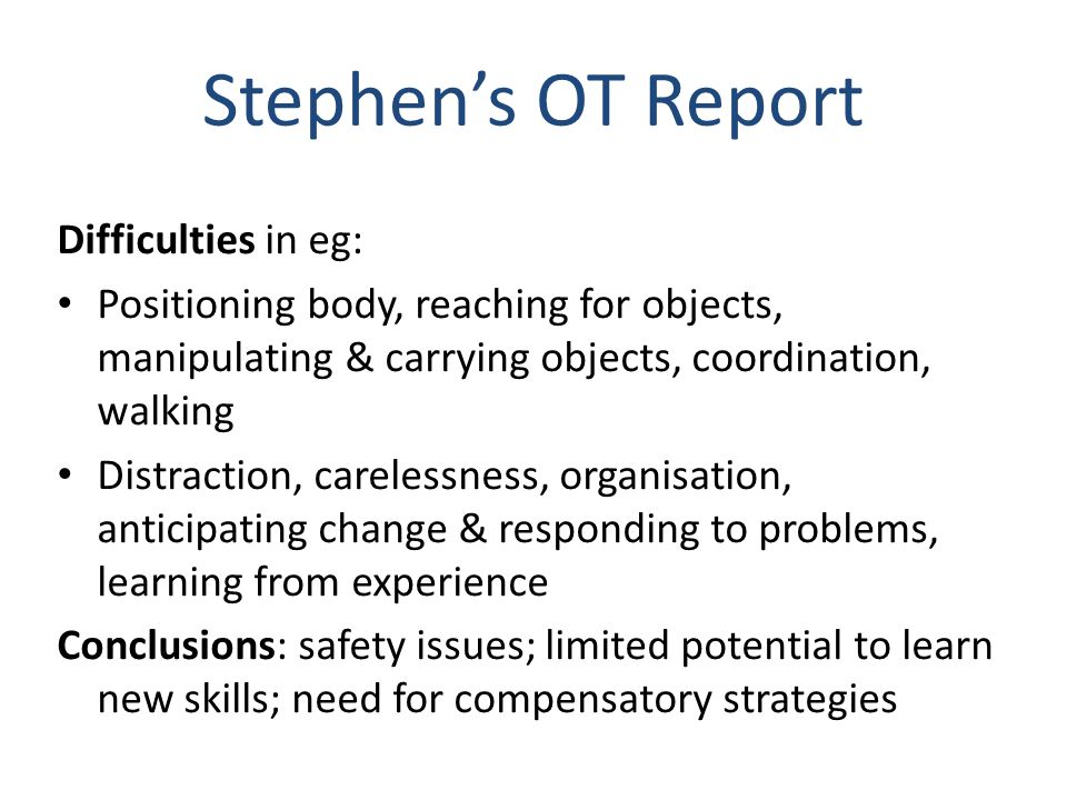Stephen's OT Report Difficulties in eg:
