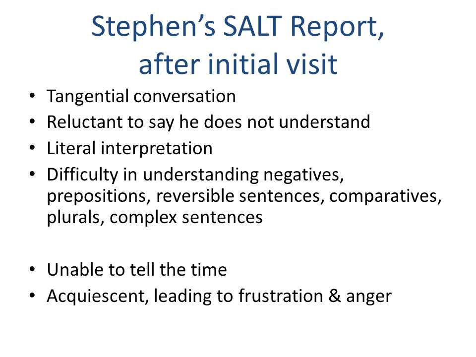 Stephen's SALT Report, after initial visit