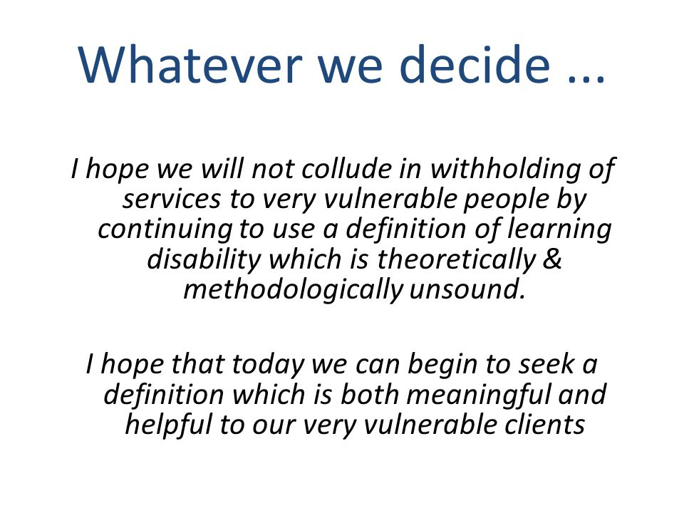 Whatever we decide ...