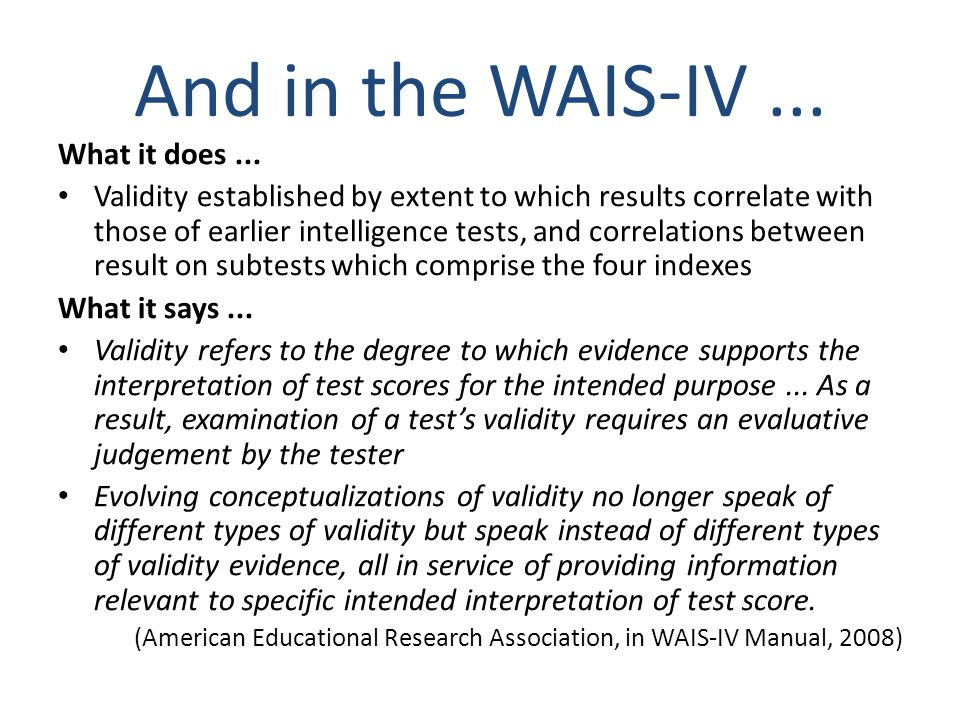 And in the WAIS-IV ... What it does ...