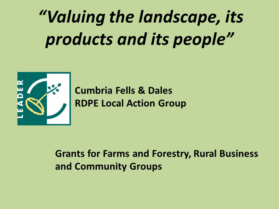 Valuing the landscape, its products and its people